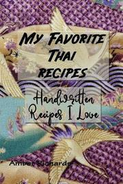 My Favorite Thai Recipes by Amber Richards