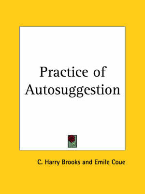 Practice of Autosuggestion (1922) by C Harry Brooks image