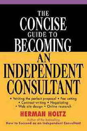 The Concise Guide to Becoming an Independent Consultant by Herman R Holtz image