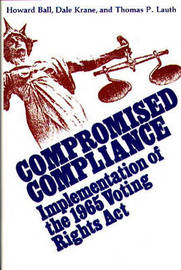 Compromised Compliance by Howard Ball
