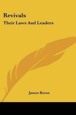 Revivals: Their Laws and Leaders by James Burns, Jr image