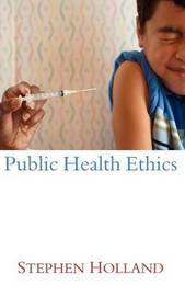 Public Health Ethics by Stephen Holland image