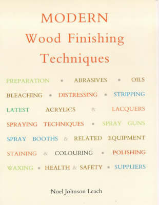 Modern Wood Finishing Techniques by Noel Johnson Leach