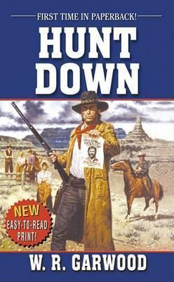 Hunt Down by W.R. Garwood