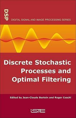 Discrete Stochastic Processes and Optimal Filtering by Jean-Claude Bertein