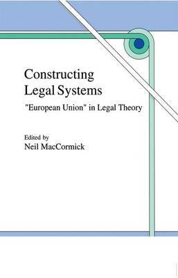 """Constructing Legal Systems: """"European Union"""" in Legal Theory image"""
