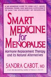 Smart Medicine of Menopause: Hormone Replacement Therapy and Its Natural Alternatives by Sandra Cabot image