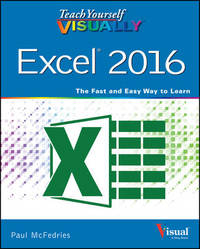 Teach Yourself VISUALLY Excel 2016 by Paul McFedries