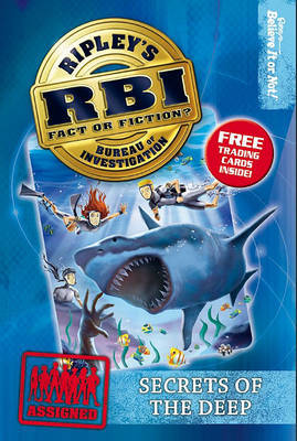 Ripley's Bureau of Investigation 4: Secrets of the Deep by Ripley's Believe It or Not!