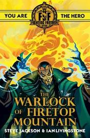Fighting Fantasy:The Warlock of Firetop Mountain by Ian Livingstone