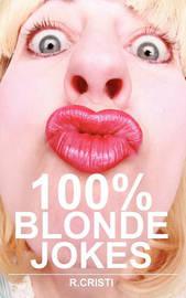 100% Blonde Jokes by R Cristi