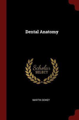 Dental Anatomy by Martin Dewey image
