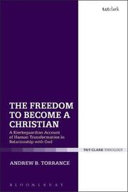 The Freedom to Become a Christian by Andrew B. Torrance