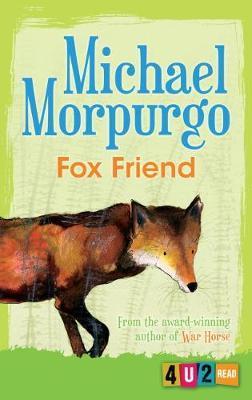 Fox Friend (4u2read) by Michael Morpurgo image