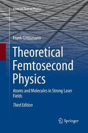 Theoretical Femtosecond Physics by Frank Grossmann