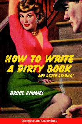 How to Write a Dirty Book and Other Stories by Bruce Kimmel image