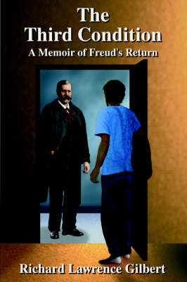 The Third Condition: A Memoir of Freud's Return by Richard, Lawrence Gilbert image