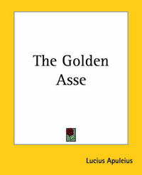 The Golden Asse by . Apuleius