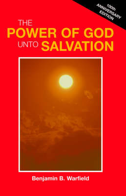 The Power of God Unto Salvation (Paper) by Benjamin B. Warfield image