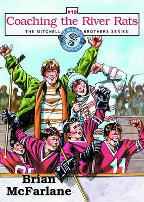 Coaching the River Rats by Brian McFarlane image