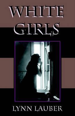White Girls by Lynn Lauber