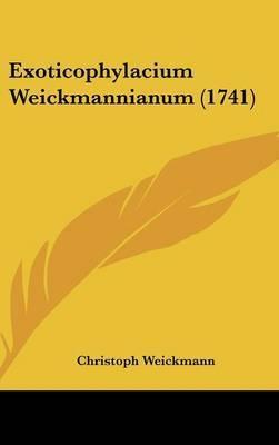 Exoticophylacium Weickmannianum (1741) by Christoph Weickmann