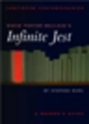 "David Foster Wallace's ""Infinite Jest"": A Reader's Guide by Stephen Burn"