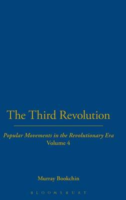 Third Revolution: v.4 by Murray Bookchin