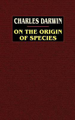 On the Origin of Species by Charles Darwin