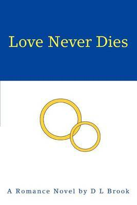 Love Never Dies by D. L. Brook image