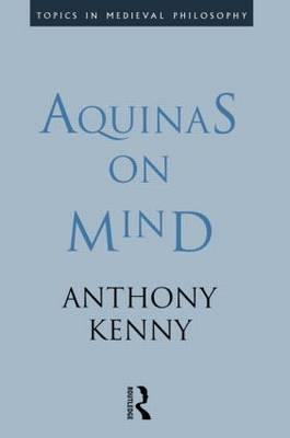 Aquinas on Mind by Anthony Kenny