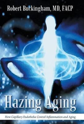 Hazing Aging by MD Facp Robert Buckingham
