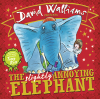 The Slightly Annoying Elephant by David Walliams