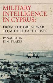 Military Intelligence in Cyprus by Panagiotis Dimitrakis image