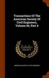 Transactions of the American Society of Civil Engineers, Volume 54, Part 4 image