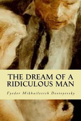 dream of a ridiculous religious man Willy loman, the titular character in death of a salesman, spent his whole life pursuing what he thought was the american dreamthe play deals with themes of reality and illusion as a family struggles to define their dreams.