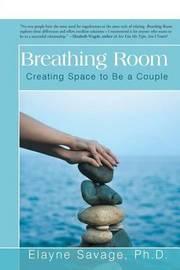 Breathing Room by Elayne Savage