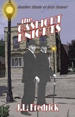 The Gaslight Knights by J. L. Fredrick