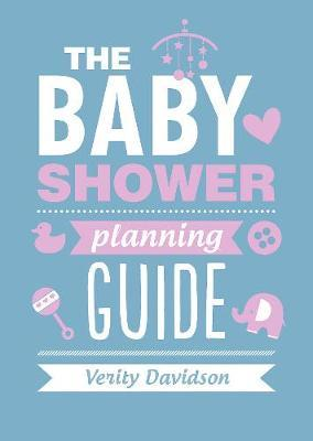 The Baby Shower Planning Guide by Verity Davidson