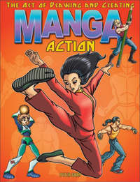 Art of Drawing and Creating Manga: Action by Peter Gray