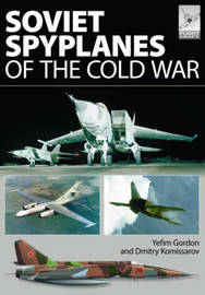 Soviet Spyplanes of the Cold War by Gordon Yefim