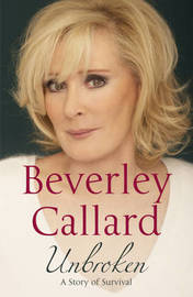 Unbroken: A Story of Survival by Beverley Callard image