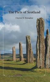 The Picts of Scotland by Clayton N. Donoghue image