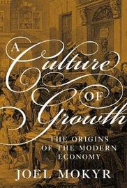A Culture of Growth by Joel Mokyr