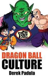 Dragon Ball Culture Volume 5 by Derek Padula