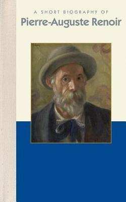 Pierre-Auguste Renoir (Short Bio) by Carol Norcross