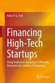 Financing High-Tech Startups by Robin P. G. Tech