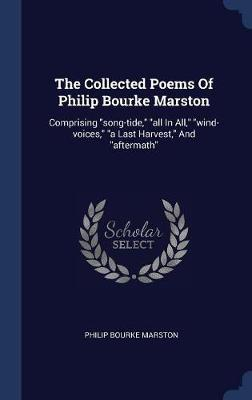 The Collected Poems of Philip Bourke Marston by Philip Bourke Marston image