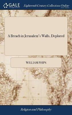 A Breach in Jerusalem's Walls, Deplored by William Phips