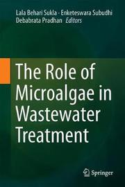 The Role of Microalgae in Wastewater Treatment